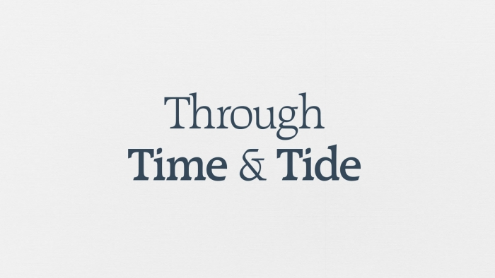 'Through Time & Tide.'