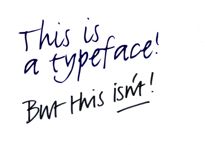 The words 'This is a typeface!' and 'But this isn't!' in two slightly different handwritten fonts.
