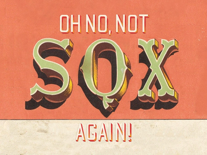 A vintage sign reading: Oh no, not sox again!