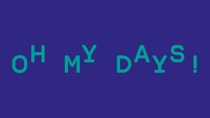'Oh my days!' in an alternating down-up typeface.